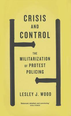 Crisis and Control By Wood, Lesley J.